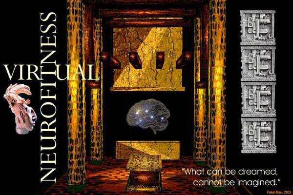 Virtual NeuroFitness: The Temple of Life and Death of Our Lord Pakal Ahau